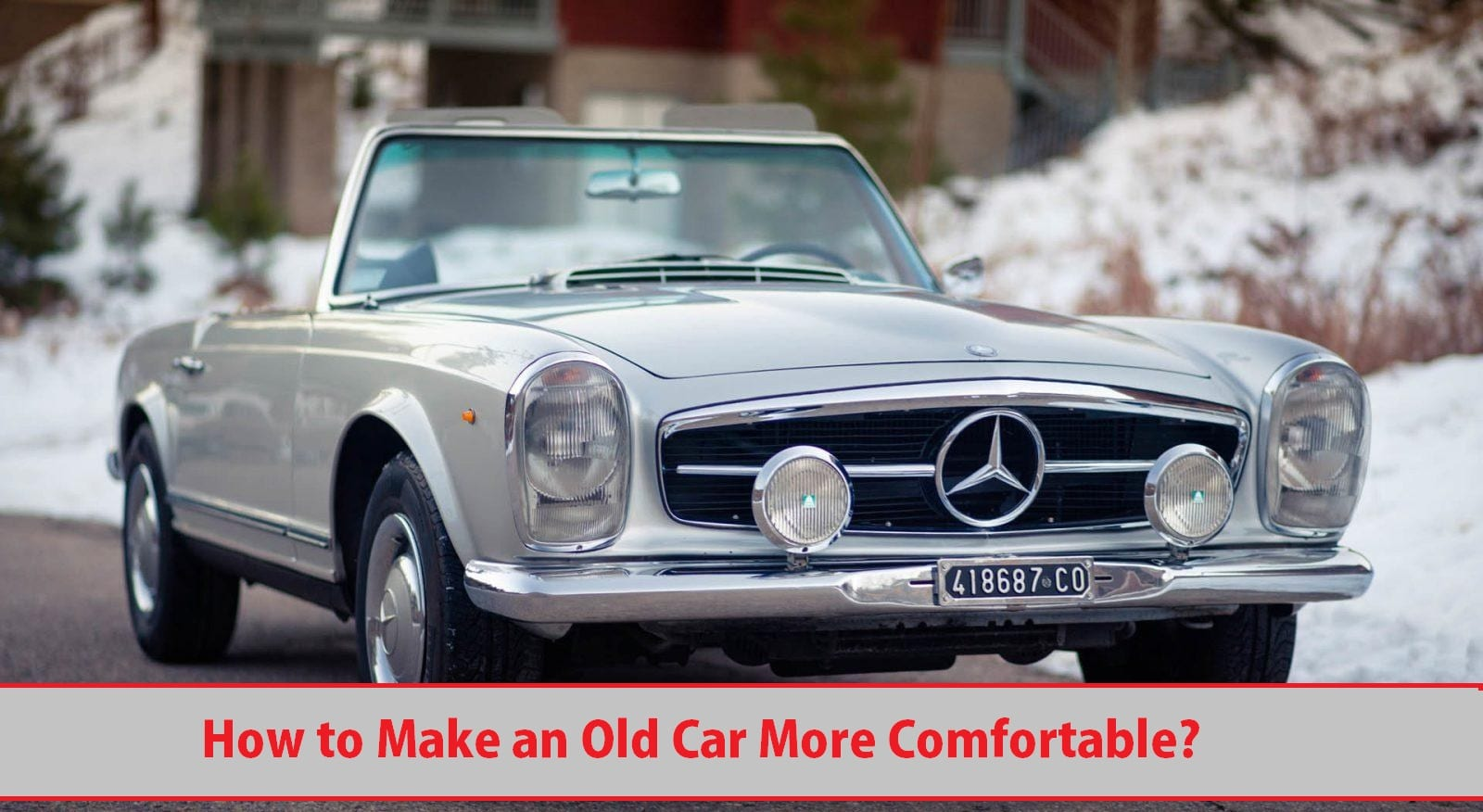 How to Make an Old Car More Comfortable?
