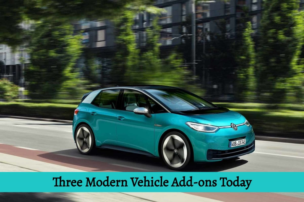 Three Modern Vehicle Add-ons Today